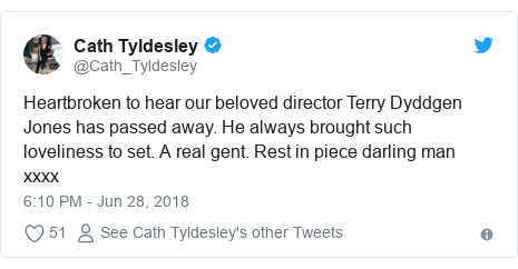Twitter post by @Cath_Tyldesley: Heartbroken to hear our beloved director Terry Dyddgen Jones has passed away. He always brought such loveliness to set. A real gent. Rest in piece darling man xxxx