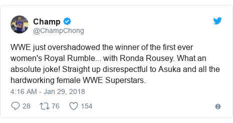 Twitter post by @ChampChong: WWE just overshadowed the winner of the first ever women's Royal Rumble... with Ronda Rousey. What an absolute joke! Straight up disrespectful to Asuka and all the hardworking female WWE Superstars.