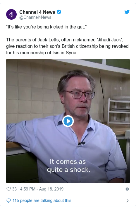 """Twitter post by @Channel4News: """"It's like you're being kicked in the gut.""""The parents of Jack Letts, often nicknamed 'Jihadi Jack', give reaction to their son's British citizenship being revoked for his membership of Isis in Syria."""