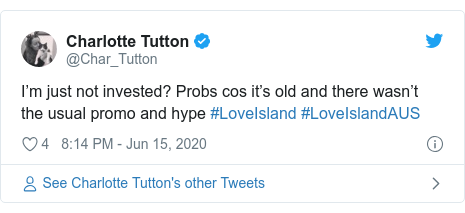 Twitter post by @Char_Tutton: I'm just not invested? Probs cos it's old and there wasn't the usual promo and hype #LoveIsland #LoveIslandAUS