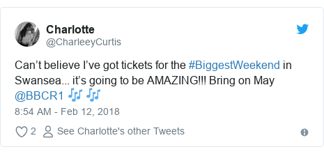 Twitter post by @CharleeyCurtis: Can't believe I've got tickets for the #BiggestWeekend in Swansea... it's going to be AMAZING!!! Bring on May @BBCR1 🎶 🎶