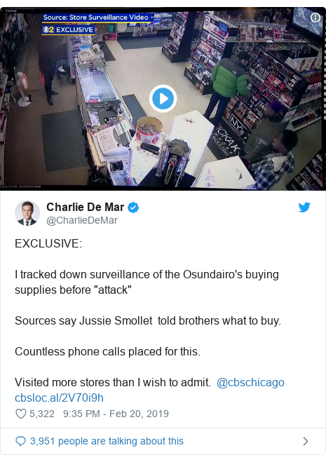 "Twitter post by @CharlieDeMar: EXCLUSIVE I tracked down surveillance of the Osundairo's buying supplies before ""attack""Sources say Jussie Smollet  told brothers what to buy.Countless phone calls placed for this.Visited more stores than I wish to admit.  @cbschicago"