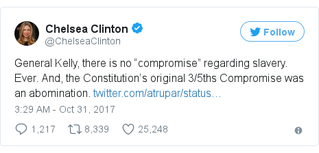 """Twitter post by @ChelseaClinton: General Kelly, there is no """"compromise"""" regarding slavery. Ever. And, the Constitution's original 3/5ths Compromise was an abomination."""
