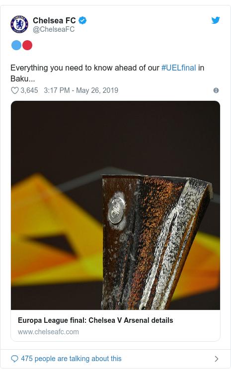 @ChelseaFC tərəfindən edilən Twitter paylaşımı: 🔵🔴 Everything you need to know ahead of our #UELfinal in Baku...