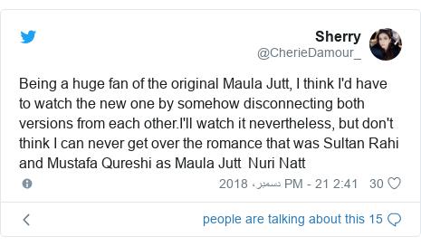 ٹوئٹر پوسٹس @CherieDamour_ کے حساب سے: Being a huge fan of the original Maula Jutt, I think I'd have to watch the new one by somehow disconnecting both versions from each other.I'll watch it nevertheless, but don't think I can never get over the romance that was Sultan Rahi and Mustafa Qureshi as Maula Jutt  Nuri Natt