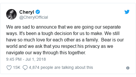 Twitter post by @CherylOfficial: We are sad to announce that we are going our separate ways. It's been a tough decision for us to make. We still have so much love for each other as a family.  Bear is our world and we ask that you respect his privacy as we navigate our way through this together.