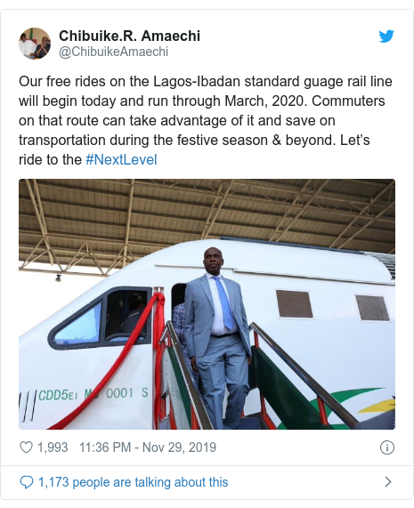 Twitter post by @ChibuikeAmaechi: Our free rides on the Lagos-Ibadan standard guage rail line will begin today and run through March, 2020. Commuters on that route can take advantage of it and save on transportation during the festive season & beyond. Let's ride to the #NextLevel