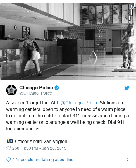Twitter post by @Chicago_Police: Also, don't forget that ALL @Chicago_Police Stations are warming centers, open to anyone in need of a warm place to get out from the cold. Contact 311 for assistance finding a warming center or to arrange a well being check. Dial 911 for emergencies.📸  Officer Andre Van Vegten