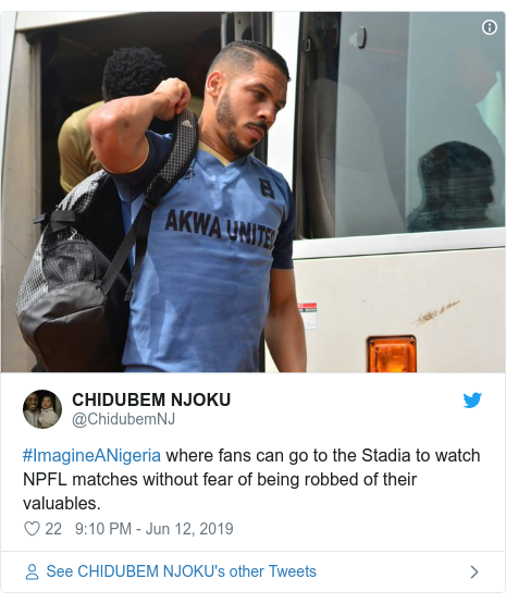 Twitter post by @ChidubemNJ: #ImagineANigeria where fans can go to the Stadia to watch NPFL matches without fear of being robbed of their valuables.