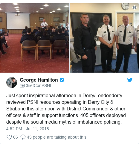 Twitter post by @ChiefConPSNI: Just spent inspirational afternoon in Derry/Londonderry - reviewed PSNI resources operating in Derry City & Strabane this afternoon with District Commander & other officers & staff in support functions. 405 officers deployed despite the social media myths of imbalanced policing.