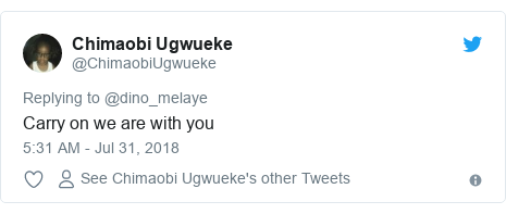 Twitter post by @ChimaobiUgwueke: Carry on we are with you
