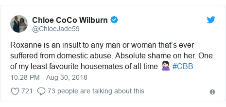 Twitter post by @ChloeJade59: Roxanne is an insult to any man or woman that's ever suffered from domestic abuse. Absolute shame on her. One of my least favourite housemates of all time 🙅🏻♀️ #CBB