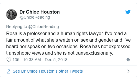 Twitter post by @ChloeReading: Rosa is a professor and a human rights lawyer. I've read a fair amount of what she's written on sex and gender and I've heard her speak on two occasions. Rosa has not expressed transphobic views and she is not transexclusionary.