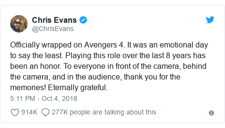 Twitter post by @ChrisEvans: Officially wrapped on Avengers 4. It was an emotional day to say the least. Playing this role over the last 8 years has been an honor. To everyone in front of the camera, behind the camera, and in the audience, thank you for the memories! Eternally grateful.