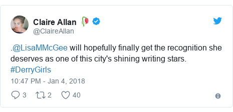 Twitter post by @ClaireAllan: .@LisaMMcGee will hopefully finally get the recognition she deserves as one of this city's shining writing stars. #DerryGirls