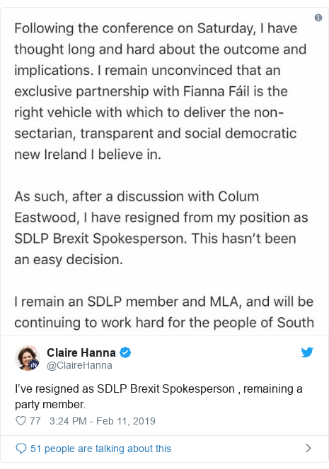 Twitter post by @ClaireHanna: I've resigned as SDLP Brexit Spokesperson , remaining a party member.
