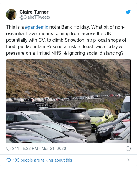 Twitter post by @ClaireTTweets: This is a #pandemic not a Bank Holiday. What bit of non-essential travel means coming from across the UK, potentially with CV, to climb Snowdon; strip local shops of food; put Mountain Rescue at risk at least twice today & pressure on a limited NHS; & ignoring social distancing?