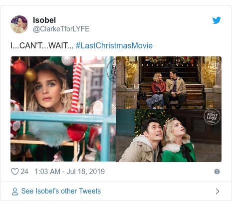 Twitter post by @ClarkeTforLYFE: I...CAN'T...WAIT... #LastChristmasMovie