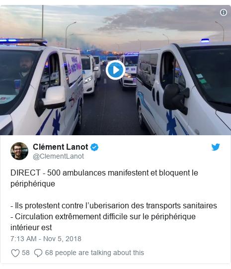 Twitter post by @ClementLanot: DIRECT - 500 ambulances manifestent et bloquent le périphérique- Ils protestent contre l'uberisarion des transports sanitaires - Circulation extrêmement difficile sur le périphérique intérieur est