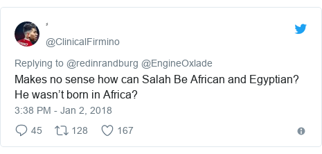 Twitter post by @ClinicalFirmino: Makes no sense how can Salah Be African and Egyptian? He wasn't born in Africa?
