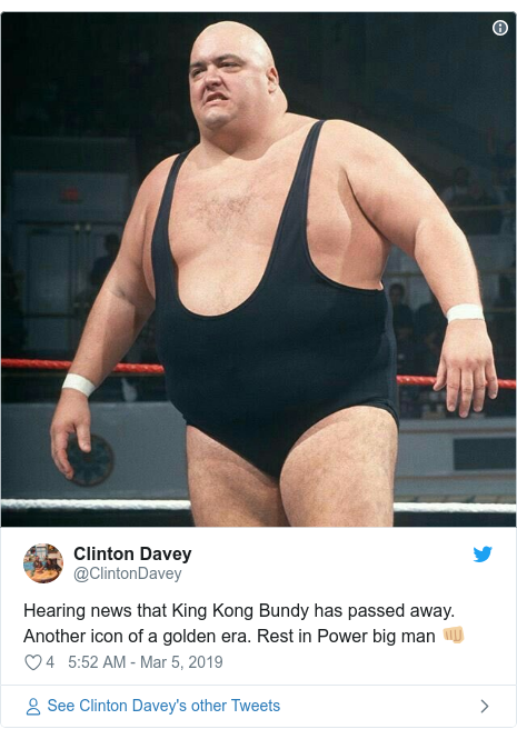 Twitter post by @ClintonDavey: Hearing news that King Kong Bundy has passed away. Another icon of a golden era. Rest in Power big man 👊🏼