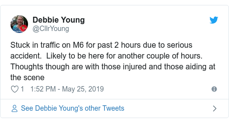 Twitter post by @CllrYoung: Stuck in traffic on M6 for past 2 hours due to serious accident.  Likely to be here for another couple of hours. Thoughts though are with those injured and those aiding at the scene