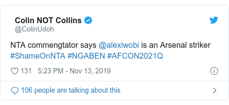 Twitter post by @ColinUdoh: NTA commengtator says @alexiwobi is an Arsenal striker #ShameOnNTA #NGABEN #AFCON2021Q