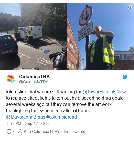 Twitter post by @ColumbiaTRA: Interesting that we are still waiting for @TowerHamletsNow to replace street lights taken out by a speeding drug dealer several weeks ago but they can remove the art work highlighting the issue in a matter of hours @MayorJohnBiggs #columbiaroad