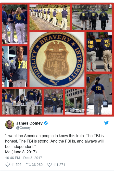 """Twitter post by @Comey: """"I want the American people to know this truth  The FBI is honest. The FBI is strong. And the FBI is, and always will be, independent.""""Me (June 8, 2017)"""