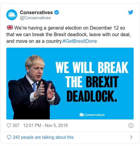 Twitter post by @Conservatives: 🇬🇧 We're having a general election on December 12 so that we can break the Brexit deadlock, leave with our deal, and move on as a country.#GetBrexitDone