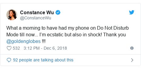 Twitter post by @ConstanceWu: What a morning to have had my phone on Do Not Disturb Mode till now... I'm ecstatic but also in shock! Thank you @goldenglobes !!!