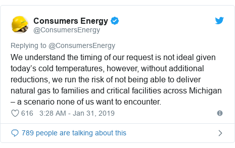 Twitter post by @ConsumersEnergy: We understand the timing of our request is not ideal given today's cold temperatures, however, without additional reductions, we run the risk of not being able to deliver natural gas to families and critical facilities across Michigan – a scenario none of us want to encounter.