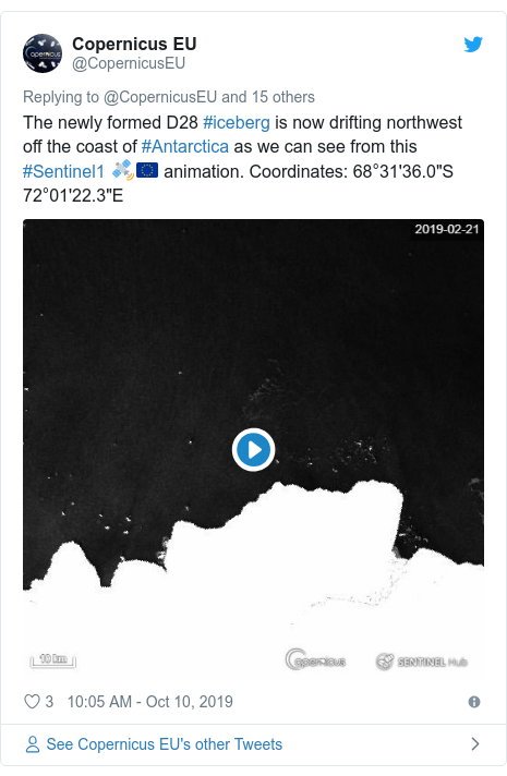 """Twitter post by @CopernicusEU: The newly formed D28 #iceberg is now drifting northwest off the coast of #Antarctica as we can see from this #Sentinel1 🛰️🇪🇺 animation. Coordinates  68°31'36.0""""S 72°01'22.3""""E"""