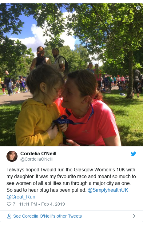 Twitter post by @CordeliaONeill: I always hoped I would run the Glasgow Women's 10K with my daughter. It was my favourite race and meant so much to see women of all abilities run through a major city as one. So sad to hear plug has been pulled. @SimplyhealthUK @Great_Run