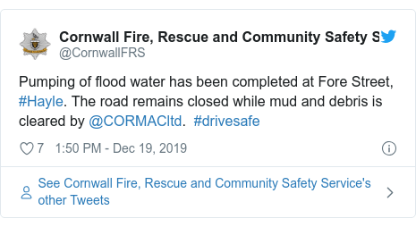 Twitter post by @CornwallFRS: Pumping of flood water has been completed at Fore Street, #Hayle. The road remains closed while mud and debris is cleared by @CORMACltd.  #drivesafe