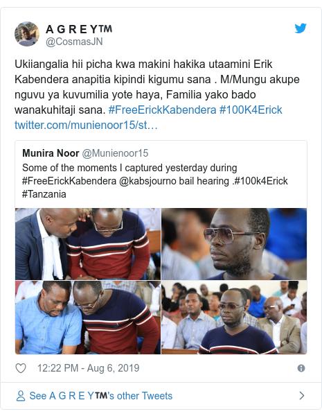 Ujumbe wa Twitter wa @CosmasJN: Ukiiangalia hii picha kwa makini hakika utaamini Erik Kabendera anapitia kipindi kigumu sana . M/Mungu akupe nguvu ya kuvumilia yote haya, Familia yako bado wanakuhitaji sana. #FreeErickKabendera #100K4Erick