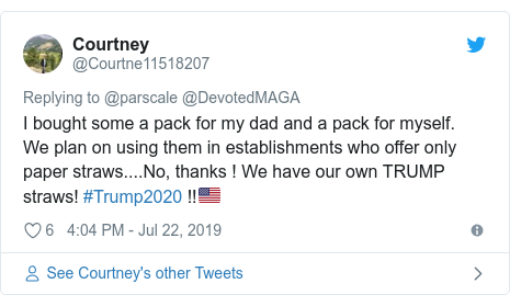 Twitter post by @Courtne11518207: I bought some a pack for my dad and a pack for myself.  We plan on using them in establishments who offer only paper straws....No, thanks ! We have our own TRUMP straws! #Trump2020 !!🇺🇸