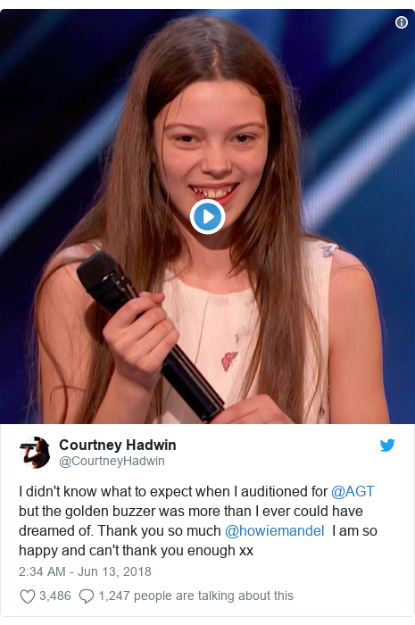 Twitter post by @CourtneyHadwin: I didn't know what to expect when I auditioned for @AGT but the golden buzzer was more than I ever could have dreamed of. Thank you so much @howiemandel  I am so happy and can't thank you enough xx