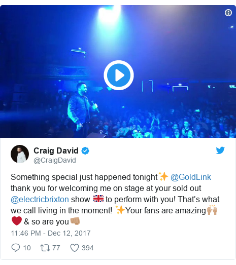 Twitter post by @CraigDavid: Something special just happened tonight✨ @GoldLink thank you for welcoming me on stage at your sold out @electricbrixton show 🇬🇧 to perform with you! That's what we call living in the moment! ✨Your fans are amazing🙌🏽❤️ & so are you👊🏽