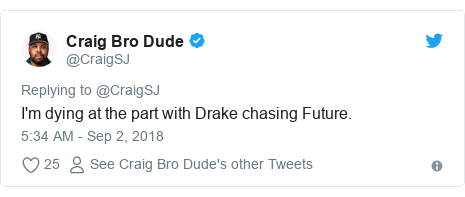 Twitter post by @CraigSJ: I'm dying at the part with Drake chasing Future.