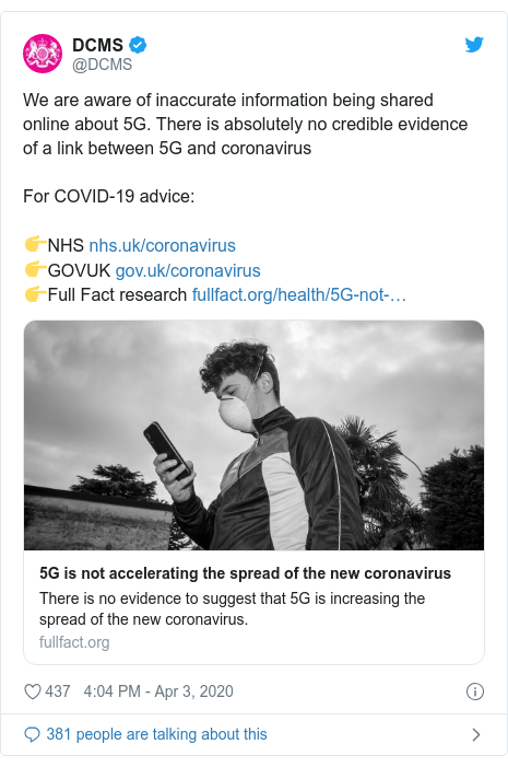Twitter post by @DCMS: We are aware of inaccurate information being shared online about 5G. There is absolutely no credible evidence of a link between 5G and coronavirusFor COVID-19 advice 👉NHS  👉GOVUK 👉Full Fact research