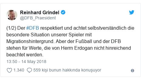 @DFB_Praesident tarafından yapılan Twitter paylaşımı: (1/2) Der #DFB respektiert und achtet selbstverständlich die besondere Situation unserer Spieler mit Migrationshintergrund. Aber der Fußball und der DFB stehen für Werte, die von Herrn Erdogan nicht hinreichend beachtet werden.