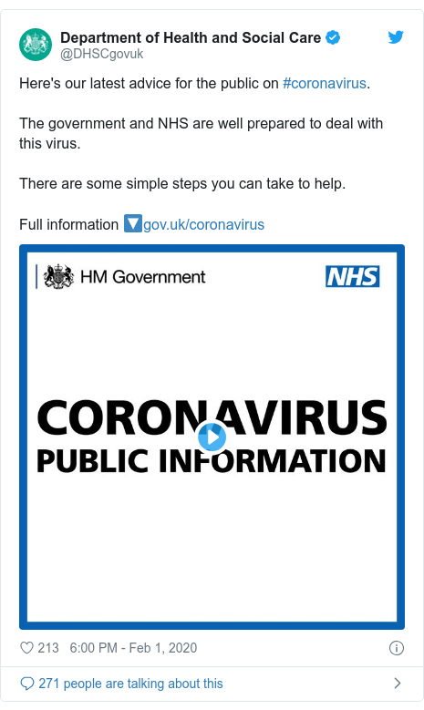 Twitter post by @DHSCgovuk: Here's our latest advice for the public on #coronavirus.The government and NHS are well prepared to deal with this virus.There are some simple steps you can take to help.Full information 🔽