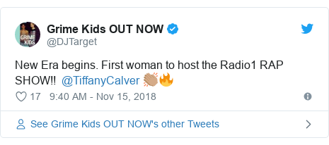Twitter post by @DJTarget: New Era begins. First woman to host the Radio1 RAP SHOW!!  @TiffanyCalver 👏🏽🔥