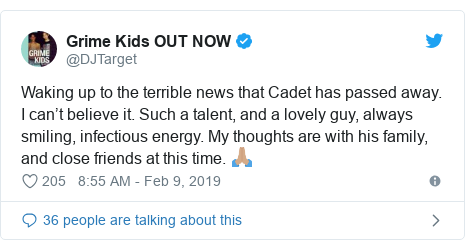 Twitter post by @DJTarget: Waking up to the terrible news that Cadet has passed away. I can't believe it. Such a talent, and a lovely guy, always smiling, infectious energy. My thoughts are with his family, and close friends at this time. 🙏🏽