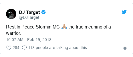 Twitter post by @DJTarget: Rest In Peace Stormin MC 🙏🏽 the true meaning of a warrior.