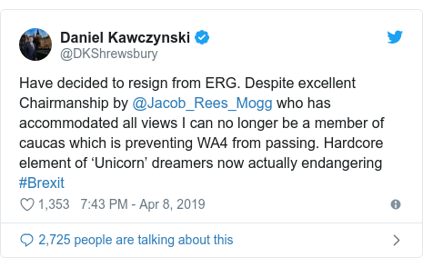 Twitter post by @DKShrewsbury: Have decided to resign from ERG. Despite excellent Chairmanship by @Jacob_Rees_Mogg who has accommodated all views I can no longer be a member of caucas which is preventing WA4 from passing. Hardcore element of 'Unicorn' dreamers now actually endangering  #Brexit