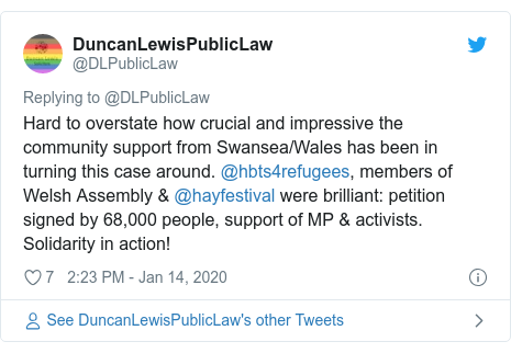 Twitter post by @DLPublicLaw: Hard to overstate how crucial and impressive the community support from Swansea/Wales has been in turning this case around. @hbts4refugees, members of Welsh Assembly & @hayfestival were brilliant  petition signed by 68,000 people, support of MP & activists. Solidarity in action!