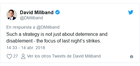 Publicación de Twitter por @DMiliband: Such a strategy is not just about deterrence and disablement - the focus of last night's strikes.