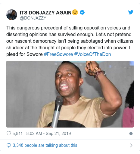 Twitter post by @DONJAZZY: This dangerous precedent of stifling opposition voices and dissenting opinions has survived enough. Let's not pretend our nascent democracy isn't being sabotaged when citizens shudder at the thought of people they elected into power. I plead for Sowore #FreeSowore #VoiceOfTheDon